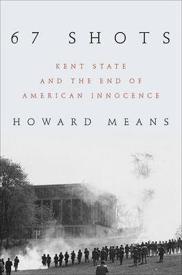 67 shots : Kent State and the end of American innocence / Howard Means