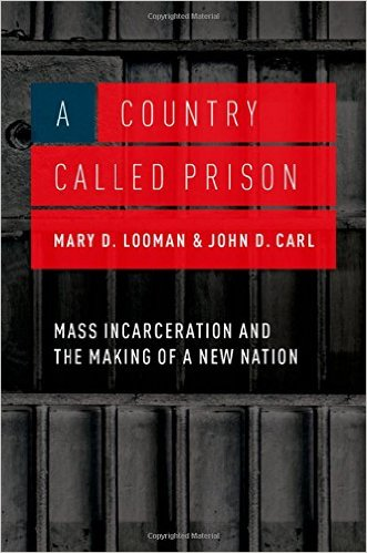 A country called prison : mass incarceration and the making of a new nation