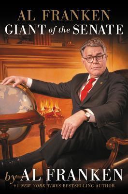 Al Franken, giant of the Senate by Al Franken