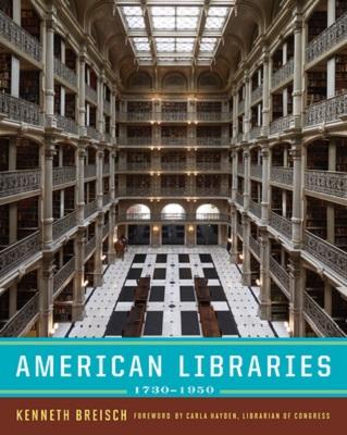 American libraries, 1730-1950 by Kenneth Breisch