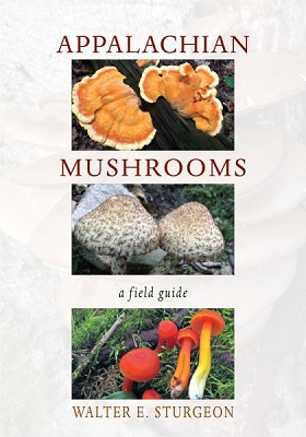 Appalachian mushrooms: a field guide by Walter E. Sturgeon