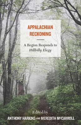 Appalachian reckoning: a region responds to Hillbilly Elegy edited by Anthony Harkins and Meredith McCarroll