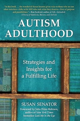 Autism adulthood : strategies and insights for a fulfilling life