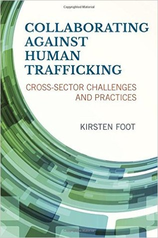Collaborating against human trafficking : cross-sector challenges and practices