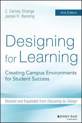 Designing for learning : creating campus environments for student success