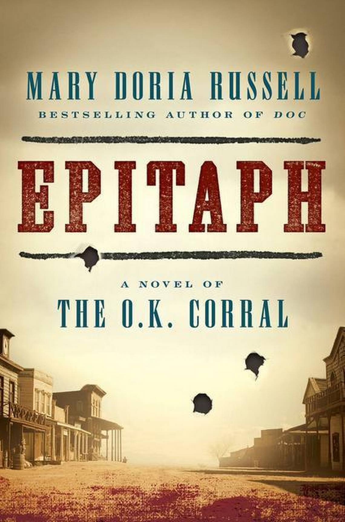 Epitaph: A Novel of the O.K. Corral By Mary Doria Russell