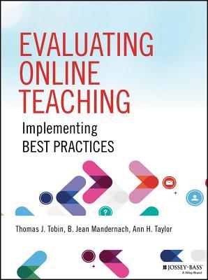 Evaluating online teaching : implementing best practices