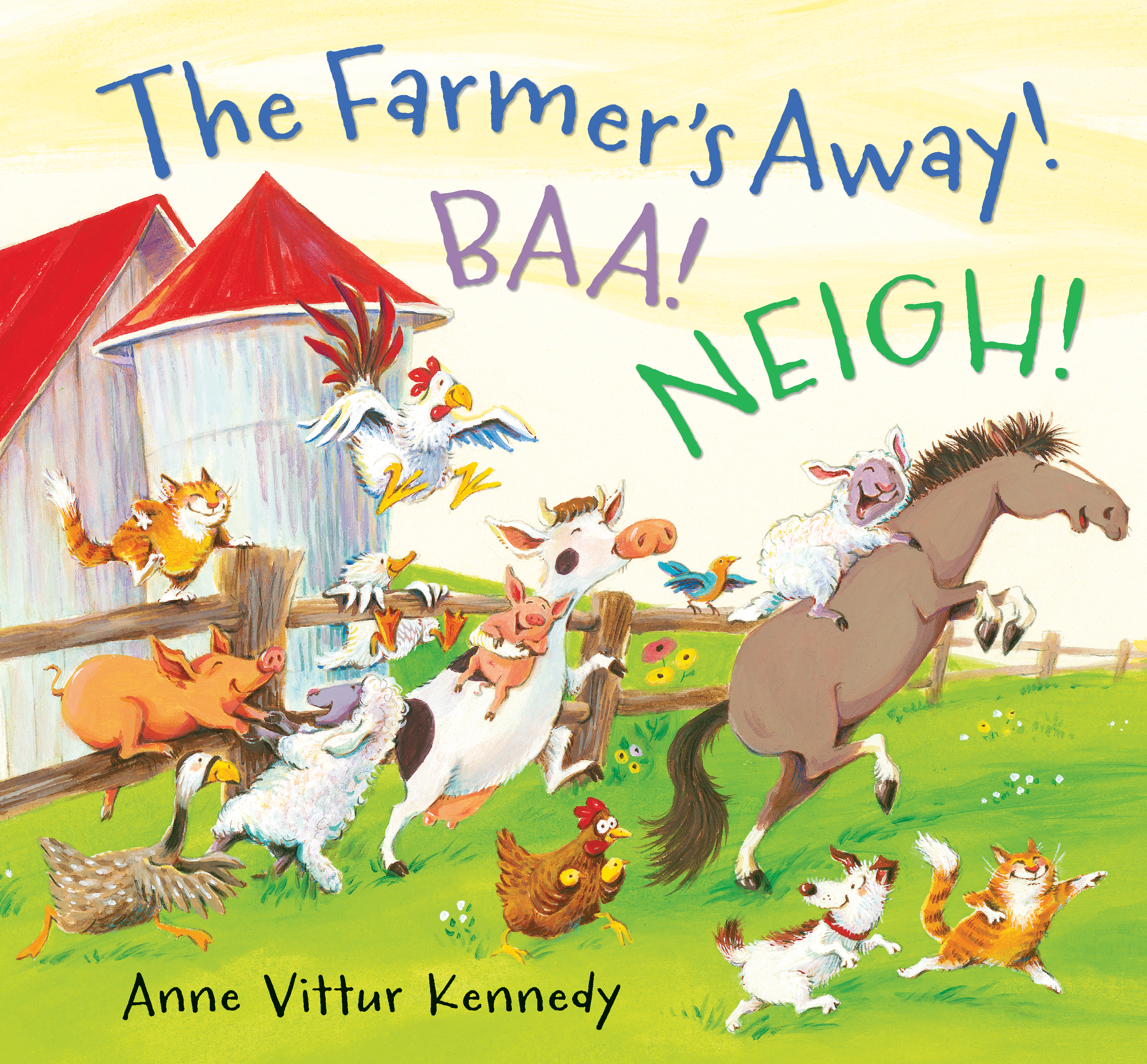 The Farmer's Away! Baa! Neigh! by Anne Vittur Kennedy