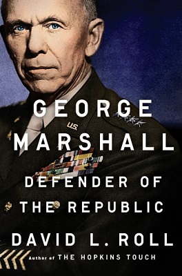George Marshall: defender of the republic by David L. Roll