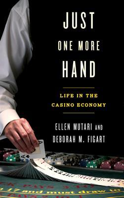 Just one more hand : life in the casino economy