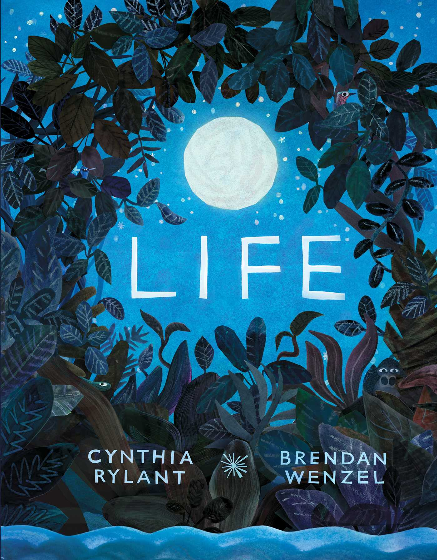 Life By Cynthia Rylant, illustrated by Brendan Wenzel