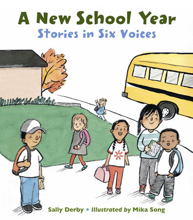 A New School Year: Stories in Six Voices by Sally Derby, illustrated by Mika Song