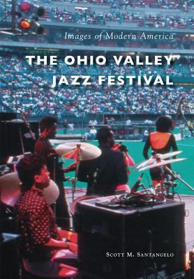 The Ohio Valley Jazz Festival by Scott M. Santangelo