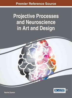 Projective processes and neuroscience in art and design / Rachel Zuanon, Anhembi Morumbi University, Brazil