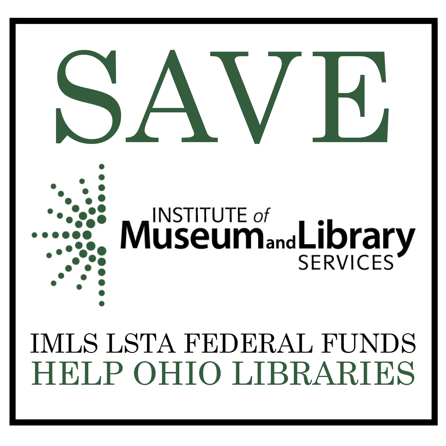 SAVE IMLS - Federal Funds Help Ohio Libraries graphic