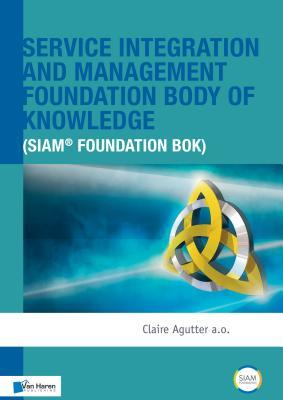 Service Integration and Management (SIAM) Foundation Body of Knowledge by Claire Agutter a.o.