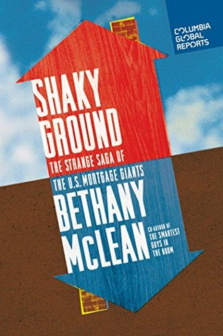 Shaky ground : the strange saga of the U.S. mortgage giants