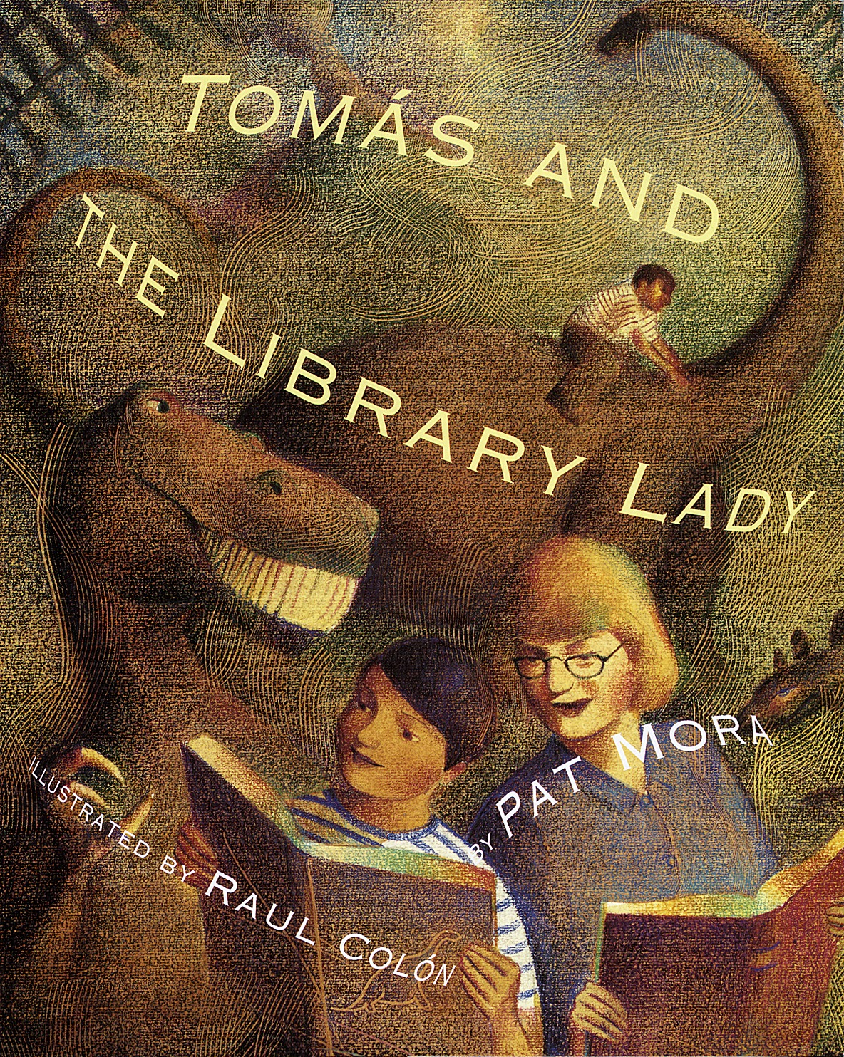 Tomás and the Library Lady By Pat Mora, illustrated by Raúl Colón