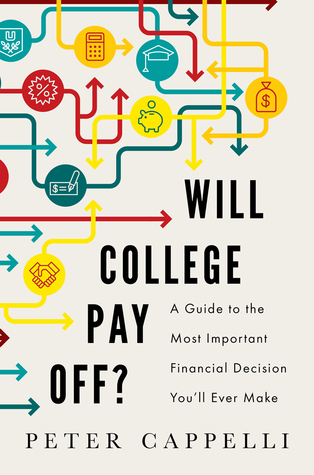 Will college pay off? : a guide to the most important financial decision you will ever make
