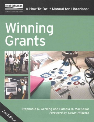 Winning Grants : A How-To-Do-It Manual for Librarians / Stephanie K. Gerding and Pamela H. MacKellar ; foreword by Susan Hildreth
