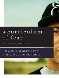 A Curriculum of Fear: Homeland Security in U.S. Public Schools