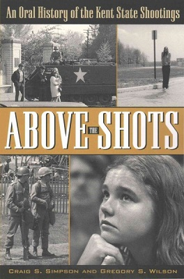 Above the shots : an oral history of the Kent State shootings