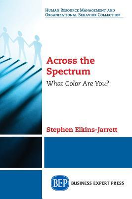 Across the spectrum : what color are you? by Stephen Elkins-Jarrett