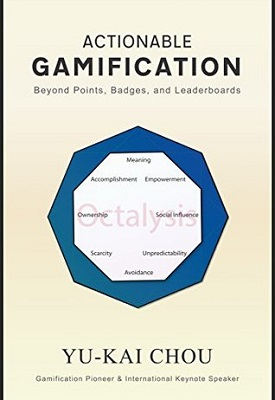 Actionable gamification : beyond points, badges, and leaderboards