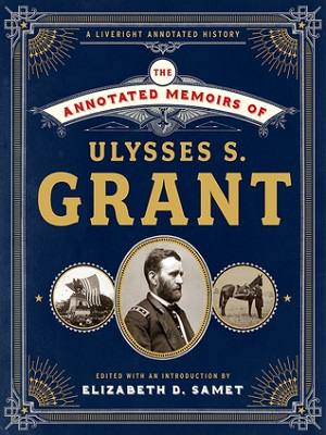 The annotated memoirs of Ulysses S. Grant by edited with an Introduction by Elizabeth D. Samet