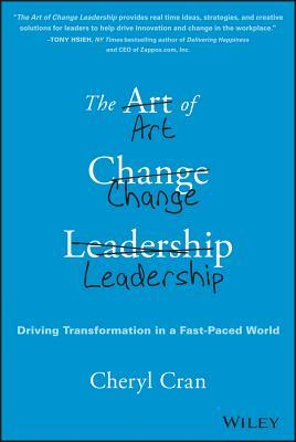 Book cover for The art of change leadership : driving transformation in a fast-paced world
