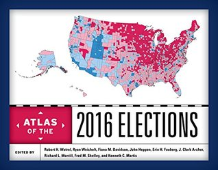 Atlas of the 2016 elections edited by Robert H. Watrel, Ryan Weichelt, Fiona M. Davidson, John Heppen, Erin H. Fouberg, J. Clark Archer, Richard L. Morrill, Fred M. Shelley, Kenneth C. Martis; cartography by Robert H. Watrel and J. Clark Archer