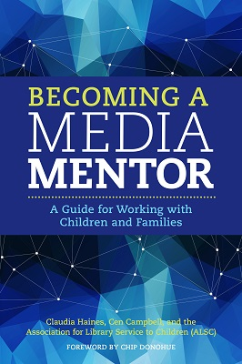 Becoming a media mentor : a guide for working with children and families