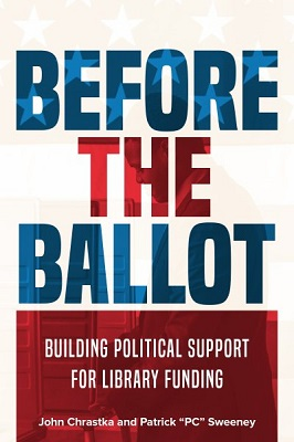 Before the ballot: Building political support for library funding by John Chrastka and Patrick