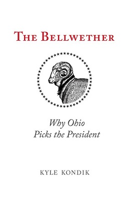The bellwether : why Ohio picks the president