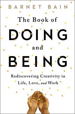 Book cover for The book of doing and being : rediscovering creativity in life, love, and work
