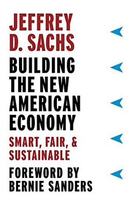 Building the new American economy : smart, fair, and sustainable by Jeffrey D. Sachs