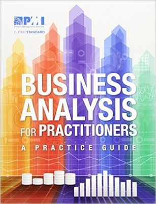 Business analysis for practitioners : a practice guide