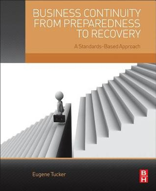 Book cover for Business continuity from preparedness to recovery : a standards-based approach by Eugene Tucker
