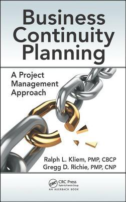 Book cover for Business continuity planning : a project management approach by Ralph L. Kliem and Gregg D. Richie