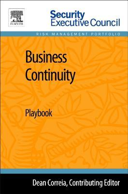 Book cover for Business continuity : playbook / edited by Dean Correia ; vision and concept by Bob Hayes ; collective knowledge strategy and execution by Kathleen Kotwica