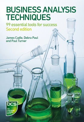 Book cover for Business analysis techniques : 99 essential tools for success by James Cadle, Debra Paul and Paul Turner