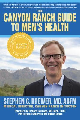 The Canyon Ranch guide to men's health : a doctor's prescription for male wellness