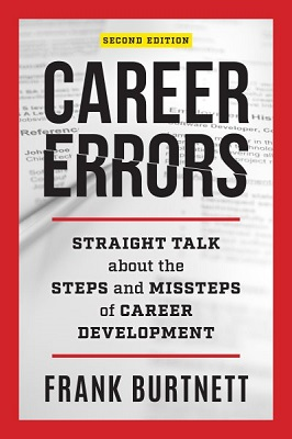 Career errors: straight talk about the steps and missteps of career development by Frank Burtnett