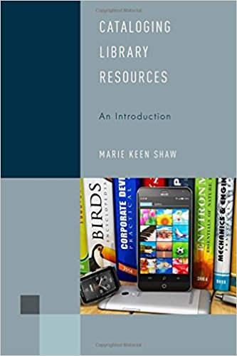 Cataloging library resources : an introduction By Marie Keen Shaw