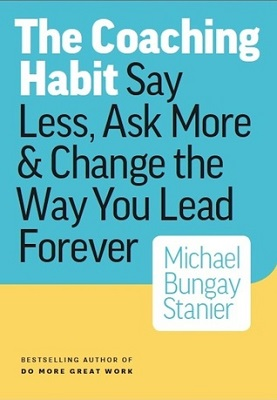 The coaching habit : say less, ask more & change the way you lead forever