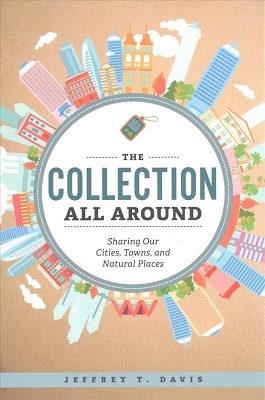 The collection all around : sharing our cities, towns, and natural places by Jeffrey T. Davis