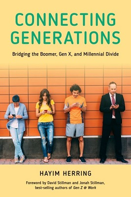 Connecting generations: bridging the boomer, Gen X, and millennial divide by Hayim Herring, Ph.D.