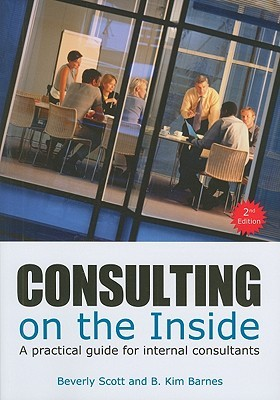 Consulting on the inside : a practical guide for internal consultants