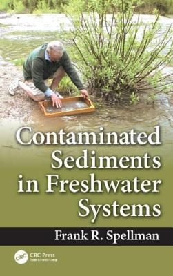 Contaminated sediments in freshwater systems by Frank R. Spellman