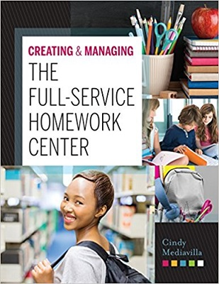 Creating and managing the full-service homework center by Cindy Mediavilla